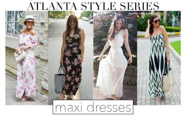 atlanta fashion bloggers, maxi dresses for spring summer